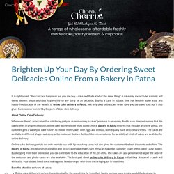 Brighten Up Your Day By Ordering Sweet Delicacies Online From a Bakery in Patna