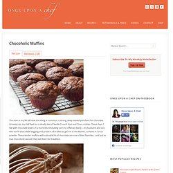 Chocoholic Muffins - Once Upon A Chef
