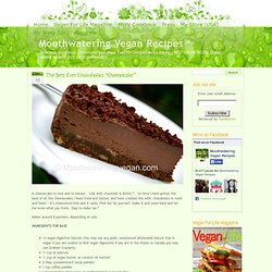 The Best-Ever Chocoholics Cheesecake - Mouthwatering Vegan Recipes™