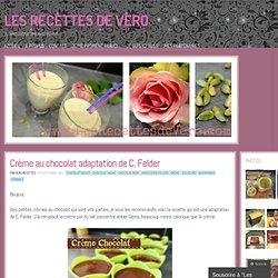 Crème au chocolat adaptation de C. Felder