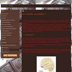 2) Le chocolat, une addiction ? - tpe-chocolat-2011-2012