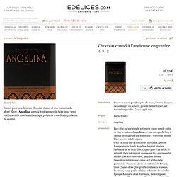 Chocolat chaud à l'ancienne en poudre - Angelina - edélices.com