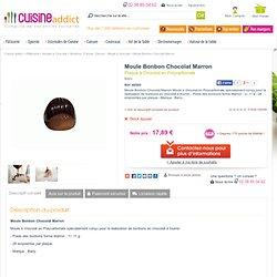 Moule à Chocolat : Bonbons forme Marron - Plaque Polycarbonate Moulage Barry, achat acheter
