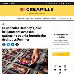 Le chocolat Hershey's joue brillamment avec son packaging pour la Journée des droits des Femmes