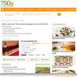 Bûche chocolat / fève tonka & glaçage au chocolat brillant - Notée 4.4/5 par les internautes