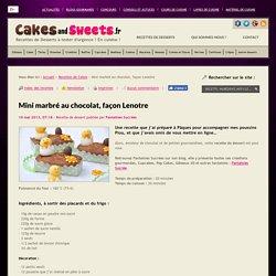 Mini marbré au chocolat, façon Lenotre - Recettes de Desserts - Plus de 1000 recettes sur CakesandSweets.fr