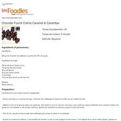 Recette de Chocolat Fourré Crème Caramel & Carambar par PascaleRegal