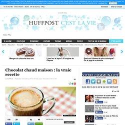 Chocolat chaud maison : la vraie recette