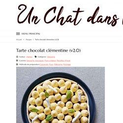 Tarte chocolat clémentine (v2.0) – Un Chat Dans La Cuisine, les meilleures recettes