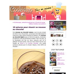 10 astuces pour réussir sa mousse au chocolat