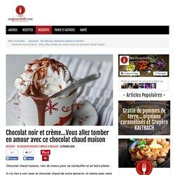 Chocolat noir et crème...Vous allez tomber en amour avec ce chocolat chaud maison