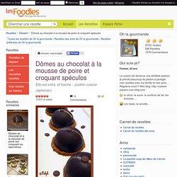 Recette de Dômes au chocolat à la mousse de poire et croquant spéculos