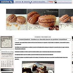 Crousti-fondant : bonbon au chocolat fourré au praliné croustillant - Macarons et délices