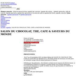 SALON DU CHOCOLAT, THE, CAFE & SAVEURS DU MONDE - PARC EXPOSITIONS - Location salle de spectacle et concert a La Rochelle