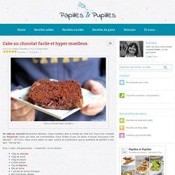 Cake au chocolat facile et hyper moelleux