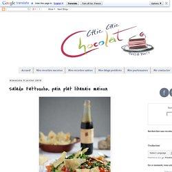 Chic, chic, chocolat...: Salade Fattouche, pain plat libanais maison