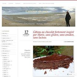 Gâteau au chocolat fortement inspiré par Marie, sans gluten, sans amidon, sans lactose.