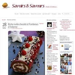 Bûche roulée chocolat et framboises à l'italienne   Recettes/Recettes de fêtes