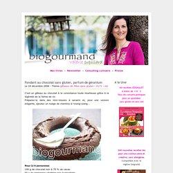 Fondant au chocolat sans gluten, parfum de géranium - Blog cuisine bio - Recettes bio Cuisine bio sans gluten sans lait