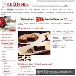 Fondant au chocolat - Notre recette avec photos - Bon et facile