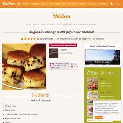 Muffins à l'orange et aux pépites de chocolat - les meilleures recettes de cuisine d'Ôdélices