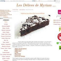Gâteau au chocolat merveilleux - Les Délices de Myriam ...