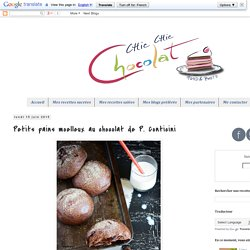 Chic, chic, chocolat...: Petits pains moelleux au chocolat de P. Conticini