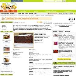 Recette Gâteau au chocolat, moelleux et fondant, Très Facile, Dessert