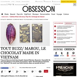 Tout Buzz/ Marou, le chocolat Made in Vietnam