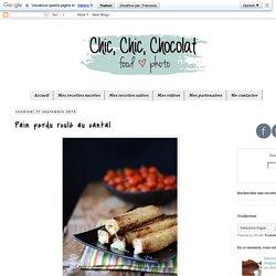 Chic, chic, chocolat...: Pain perdu roulé au cantal