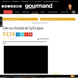 Cake au chocolat : recette gourmande de Cyril Lignac
