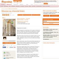 Mousse au chocolat blanc : Recette de Mousse au chocolat blanc
