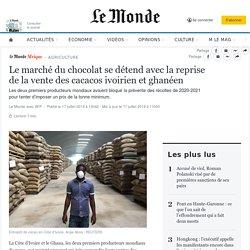 Le marché du chocolat se détend avec la reprise de la vente des cacacos ivoirien et ghanéen