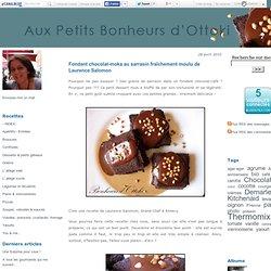 Fondant chocolat-moka au sarrasin fraîchement moulu de Laurence Salomon