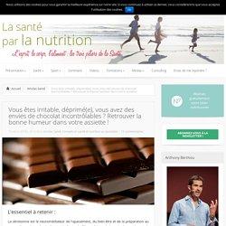 Envies de chocolat et sérotonine : stress, déprime, troubles d'humeur