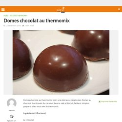 Domes chocolat au thermomix - Recette thermomix