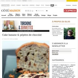 Cake banane & pépites de chocolat