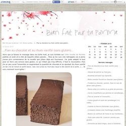 ..Flan au chocolat et au rhum vanillé (sans gluten)..