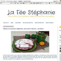 La Fée Stéphanie: Gâteau au chocolat végétalien, sans oeuf ni beurre….favoloso!