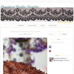 Cake chocolat exquis de Cyrano (C.Felder)
