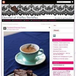 Fondant Chocolat Tonka » Chocolat et Vieilles Dentelles