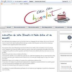 Chic, chic, chocolat...: Zézettes de Sète {biscuits à l'huile d'olive et au muscat}