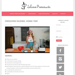 Chocolatada Saludable, Vegana y Raw – Silvina Premmurti