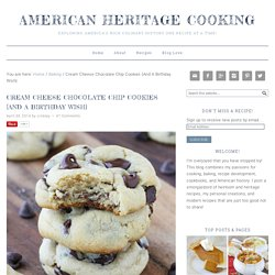 Cream Cheese Chocolate Chip Cookies - American Heritage Cooking