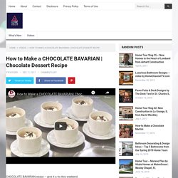 How to Make a CHOCOLATE BAVARIAN