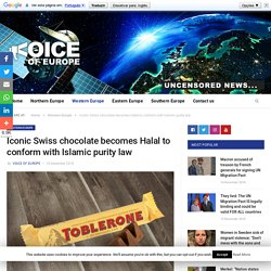Iconic Swiss chocolate becomes Halal to conform with Islamic purity law