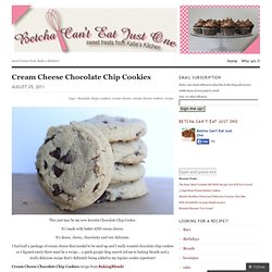 Cream Cheese Chocolate Chip Cookies « Betchacanteatjustone's Blog