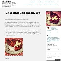 Chocolate Tea Bread, 18p