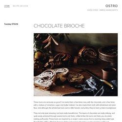 CHOCOLATE BRIOCHE — OSTRO