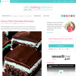 Classic Mint Chocolate Brownies. - Sallys Baking Addiction